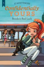 Confidentially Yours #5: Brooke's Bad Luck Paperback  by Jo Whittemore