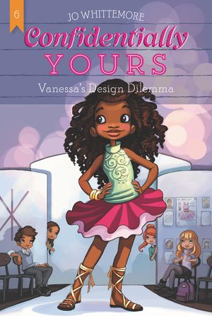 Confidentially Yours #6: Vanessa's Design Dilemma book image