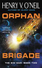 Orphan Brigade Paperback  by Henry  V. O'Neil