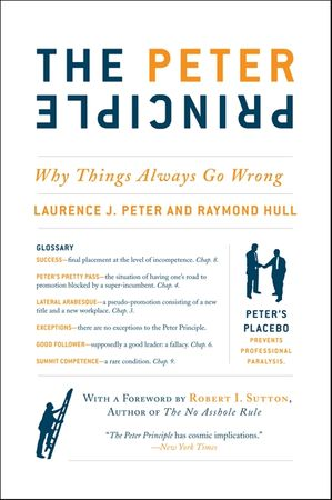 Book cover image: The Peter Principle: Why Things Always Go Wrong