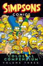 Simpsons Comics Colossal Compendium Volume 3 Paperback  by Matt Groening