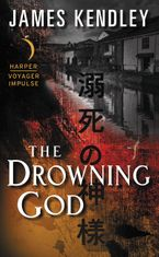 The Drowning God Paperback  by James Kendley