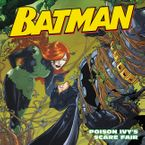 Batman Classic: Poison Ivy's Scare Fair Paperback  by Donald Lemke