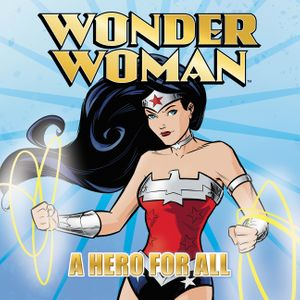 Wonder Woman Classic: A Hero for All book image