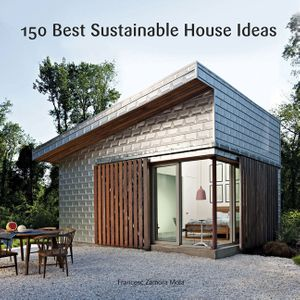 150 Best Sustainable House Ideas book image