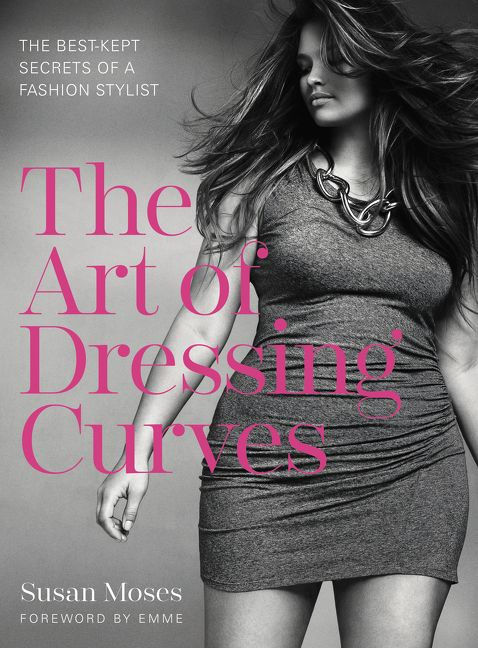 The Art Of Dressing Curves Susan Moses Hardcover