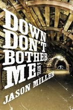 Down Don't Bother Me Paperback  by Jason Miller