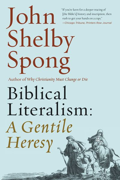Biblical Literalism: A Gentile Heresy: A Journey into a New ChristianityThrough the Doorway of Matthew's Gospel