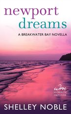 Newport Dreams Paperback  by Shelley Noble