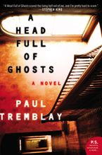 A Head Full of Ghosts Paperback  by Paul Tremblay
