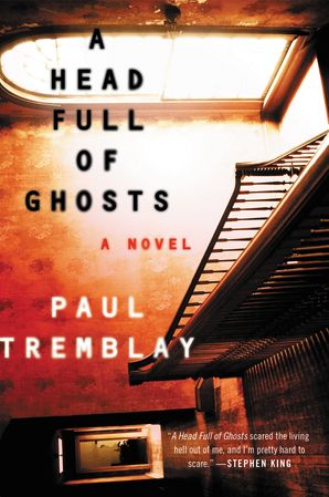 A Head Full of Ghosts - Paul Tremblay - E-book