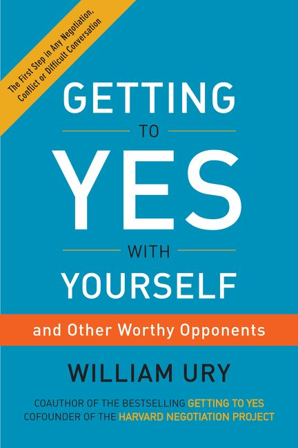 Getting To Yes With Yourself William Ury Hardcover