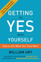 Getting to Yes with Yourself Paperback  by William Ury
