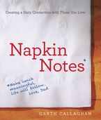 Napkin Notes Paperback  by W. Garth Callaghan