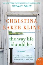 The Way Life Should Be Paperback  by Christina Baker Kline