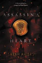 Assassin's Heart Hardcover  by Sarah Ahiers