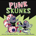 Punk Skunks Hardcover  by Trisha Speed Shaskan