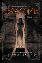 Catacomb Hardcover  by Madeleine Roux