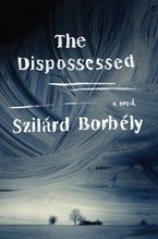 The Dispossessed Paperback  by Szilard Borbely