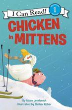 Chicken In Mittens - Adam Lehrhaupt