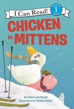 Chicken in Mittens Hardcover  by Adam Lehrhaupt