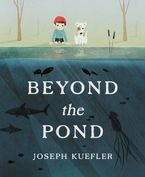 Beyond the Pond Hardcover  by Joseph Kuefler