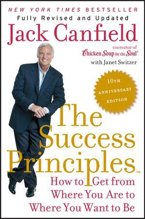 The Success Principles(TM) - 10th Anniversary Edition book image