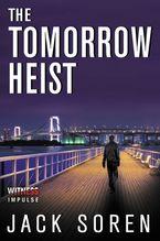 The Tomorrow Heist Paperback  by Jack Soren