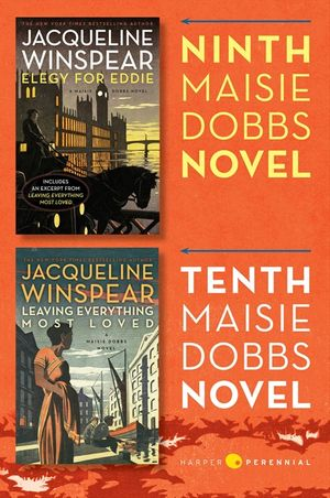 Maisie Dobbs Bundle #4: Elegy for Eddie and Leaving Everything Most Loved book image
