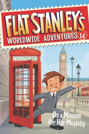 Flat Stanley's Worldwide Adventures #14: On a Mission for Her Majesty book image