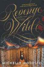Revenge and the Wild Hardcover  by Michelle Modesto