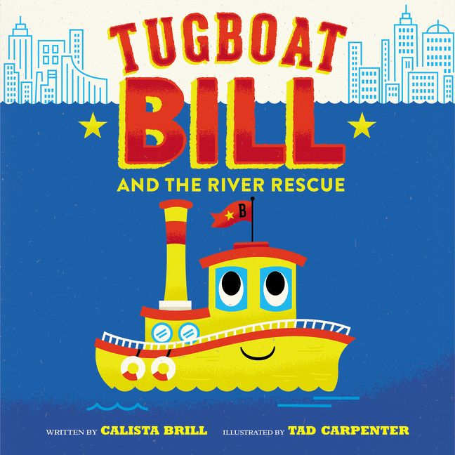 Tugboat Bill and the River Rescue - Calista Brill - Hardcover