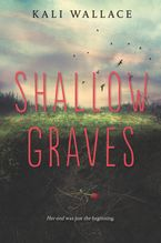Shallow Graves Hardcover  by Kali Wallace