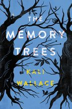 The Memory Trees Hardcover  by Kali Wallace