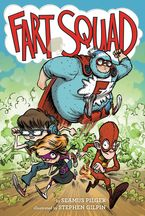 Fart Squad Hardcover  by Seamus Pilger