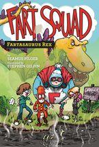 Fart Squad #2: Fartasaurus Rex Hardcover  by Seamus Pilger