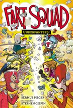 Fart Squad #5: Underpantsed! Hardcover  by Seamus Pilger