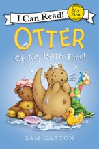 Otter: Oh No, Bath Time! Hardcover  by Sam Garton