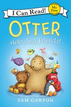 Otter: Hello, Sea Friends! Hardcover  by Sam Garton