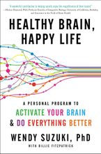 Healthy Brain, Happy Life Hardcover  by Wendy Suzuki