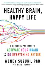 Healthy Brain, Happy Life Paperback  by Wendy Suzuki