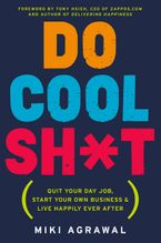 Do Cool Sh*t Paperback  by Miki Agrawal