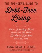 The Spender's Guide to Debt-Free Living Paperback  by Anna Newell Jones