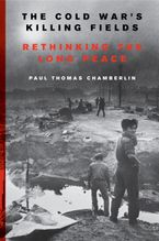 The Cold War's Killing Fields Paperback  by Paul Thomas Chamberlin