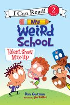 My Weird School: Talent Show Mix-Up Hardcover  by Dan Gutman