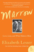 Book cover image: Marrow: Love, Loss, and What Matters Most