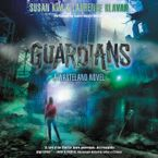 Guardians Downloadable audio file UBR by Susan Kim