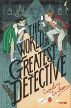 The World's Greatest Detective Hardcover  by Caroline Carlson