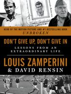 Don't Give Up, Don't Give In Hardcover  by Louis Zamperini
