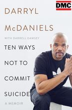 Ten Ways Not to Commit Suicide Hardcover  by Darryl